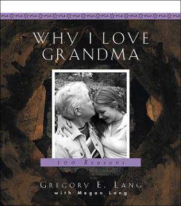 Why I Love Grandma