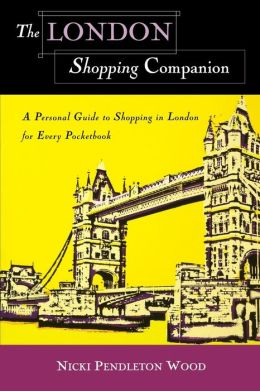 London Shopping Companion: A Personal Guide to Shopping in London for Every Pocketbook