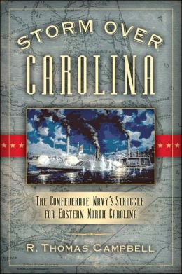 Storm Over Carolina: The Confederate Navy's Struggle for Eastern North Carolina