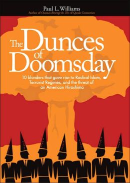 Dunces of Doomsday: 16 Blunders That Gave Rise to Radical Islam