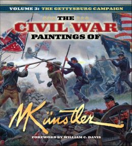 Civil War Paintings of Mort Kunstler Volume 3: The Gettysburg Campaign