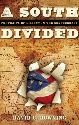 South Divided: Portraits of Dissent in the Confederacy
