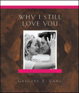 Why I Still Love You: 100 Reasons