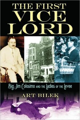 First Vice Lord: Big Jim Colosemo and the Ladies of the Levee