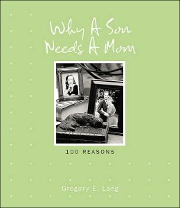 Why a Son Needs a Mom: 100 Reasons