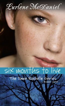 Six Months to Live (Dawn Rochelle Series #1)
