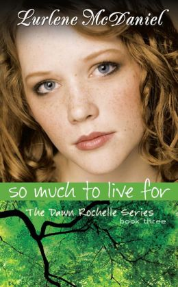So Much to Live For (Dawn Rochelle Series #3)