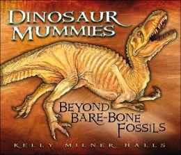 Dinosaur Mummies: Beyond Bare-Bone Fossils