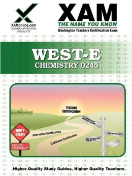 West-E/Praxis II Chemistry 0245: Teacher Certification Exam