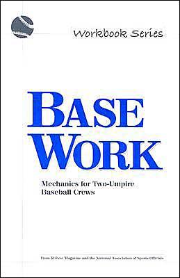 Base Work: Mechanics for Two-Umpire Baseball Crews