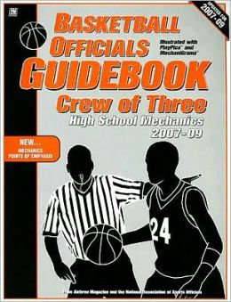 Basketball Officials Guidebook Crew of Three: High School Mechanics 2007-09
