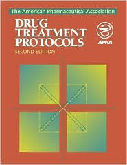 The American Pharmaceutical Association Drug Treatment Protocols