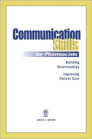Communication Skills for Pharmacists : Building Relationships, Improving Patient Care