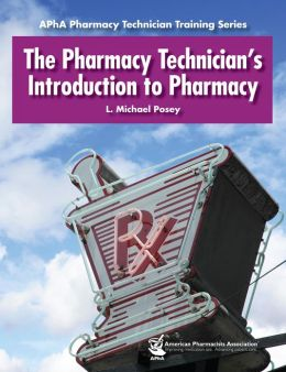 Pharmacy Technician's Introduction to Pharmacy, The