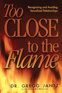 Too Close To The Flame
