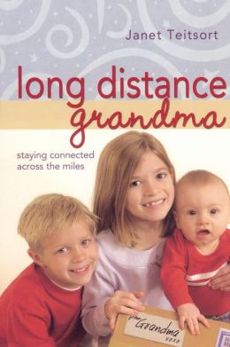 Long Distance Grandma: Staying Connected Across the Miles
