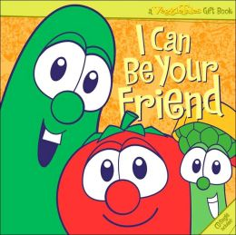 VeggieTales I Can Be Your Friend!