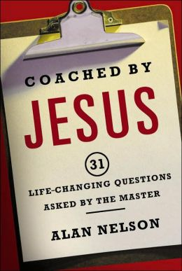 Coached by Jesus: 31 Life-Changing Questions Asked by the Master