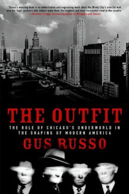 Outfit: The Role of Chicago's Underworld in the Shaping of Modern America