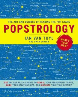 Popstrology: The Art and Science of Reading the Popstars Ian van Tuyl