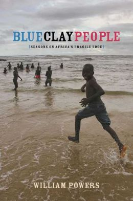 Blue Clay People: Seasons on Africa's Fragile Edge