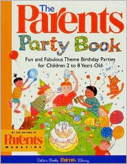 The Parents Party Book: Fun and Fabulous Theme Birthday Parties for Children 2 to 8 Years Old (Golden Books Parents Library)