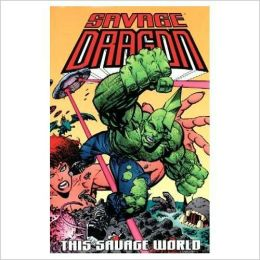 Savage Dragon, Volume 15: This Savage World