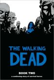 Book Cover Image. Title: The Walking Dead, Book Two, Author: Robert Kirkman