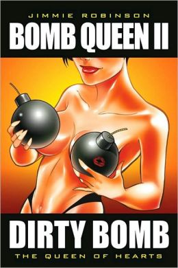 Bomb Queen, Volume 2: Dirty Bomb: The Queen of Hearts