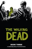 Book Cover Image. Title: The Walking Dead, Book Three, Author: Robert Kirkman
