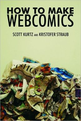 How to Make Web Comics by Scott Kurtz and Kristopher Straub
