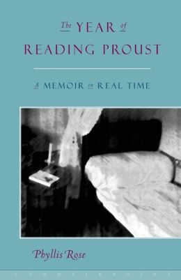 Year of Reading Proust: A Memoir in Real Time