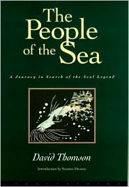 People of the Sea: A Journey in Search of the Seal Legend