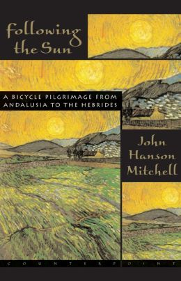 Following the Sun: A Bicycle Pilgrimage from Andalusia to the Hebrides
