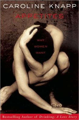 Appetites: Why Women Want