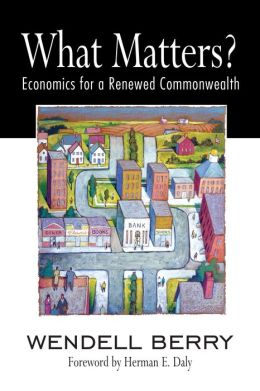 What Matters?: Economics for a Renewed Commonwealth