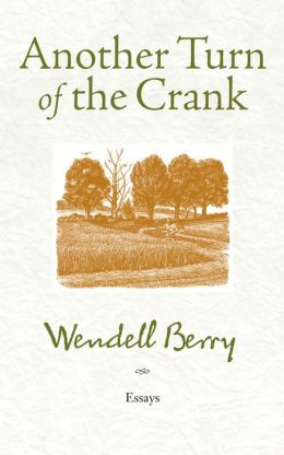 Another Turn of the Crank: Essays