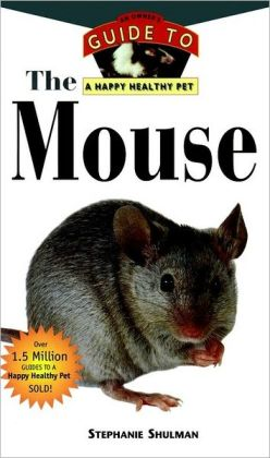 Mouse: An Owner's Guide to a Happy Healthy Pet