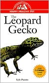 The Leopard Gecko: An Owner's Guide to a Happy Healthy Pet