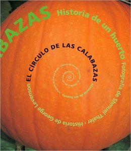 Circulo de Las Calabazas: Historia de un Huerto