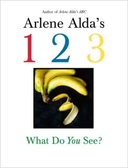 Arlene Alda's 1 2 3: What Do You See?