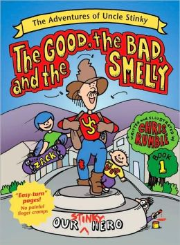 Good, the Bad and the Smelly: Adventures of Uncle Stinky