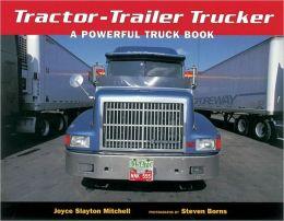 Tractor-Trailer Trucker: A Powerful Truck Book