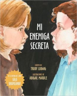 Mi Enemiga Secreta (My Secret Bully)