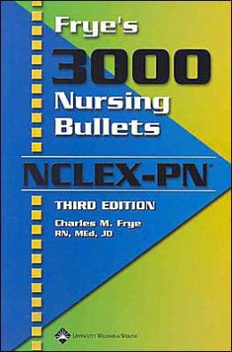 Frye's 3000 Nursing Bullets for NCLEX-PN