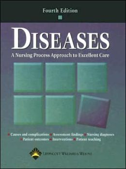 Diseases: A Nursing Process Approach to Excellent Care