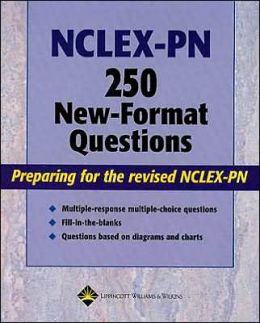 NCLEX-PN 250 New-Format Questions: Preparing for the Revised NCLEX-PN