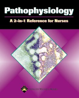 Pathophysiology: A 2-in-1 Reference for Nurses