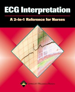 ECG Interpretation: A 2-in-1 Reference for Nurses