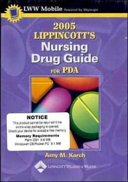 Lippincott's Nursing Drug Guide 2005 for PDA: Powered by Skyscape, Inc.